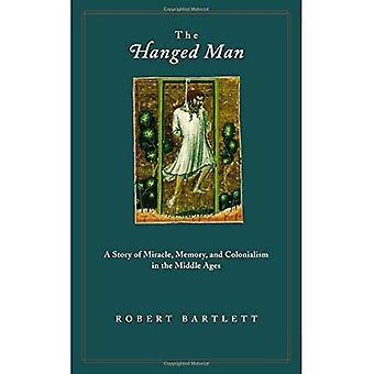O enforcado homem uma história de milagre, memória e colonialismo na idade média: uma história de milagre, memória e colonialismo na idade média