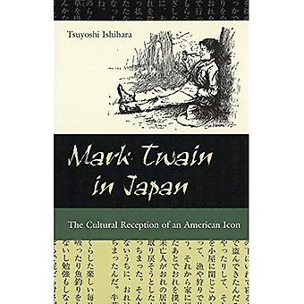 Mark Twain au Japon: la réception culturelle d'une icône américaine (Mark Twain & son cercle) (Mark Twain et sa série de cercle).