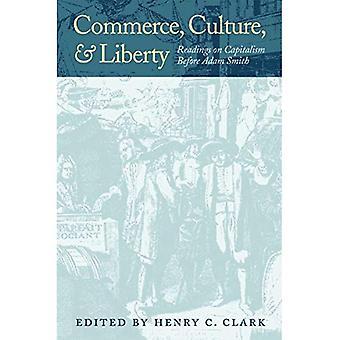 Commerce, Culture et liberté: lectures sur le capitalisme avant Adam Smith