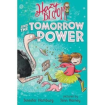 Hazy Bloom and the Tomorrow Power