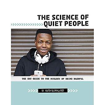 The Science of Quiet People: The Shy Guide to the Biology of Being Bashful (Shy Guides)