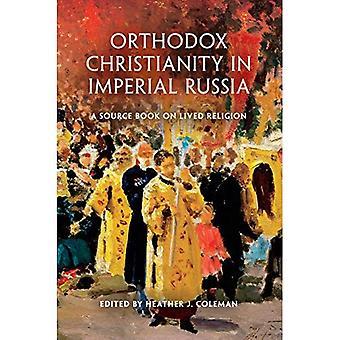 Prawosławne chrześcijaństwo w carskiej Rosji: źródła książkę na temat przeżywanej religii