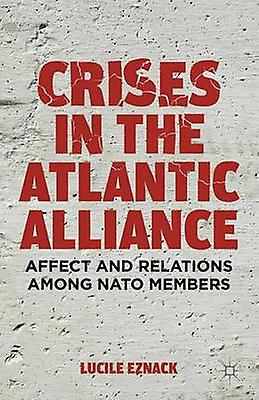 Crises in the Atlantic Alliance Affect and Relations Among NATO Members by Eznack & Lucile