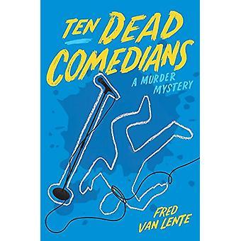 Ten Dead Comedians - A Murder Mystery by Fred van Lente - 978168369022