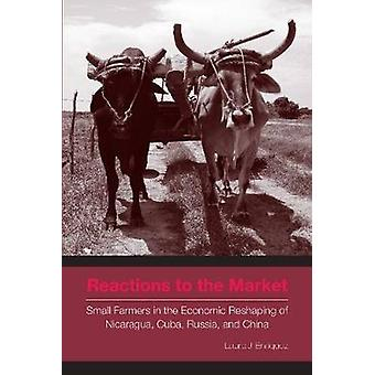 Reactions to the Market Small Farmers in the Economic Reshaping of Nicaragua Cuba Russia and China by Enrquez & Laura J.