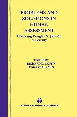 Problems and Solutions in Huhomme Assessment  Honoring Douglas N. Jackson at Seventy by Goffin & Richard D.