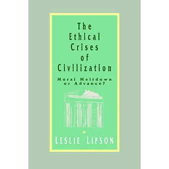 De etiska kriserna av civilisationen moraliska härdsmälta eller förskott av Lipson & Leslie