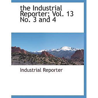 Industrielle Reporter Vol. 13 No. 3 og 4 af industrielle Reporter