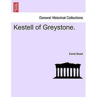 Kestell of Greystone. by Stuart & Esm