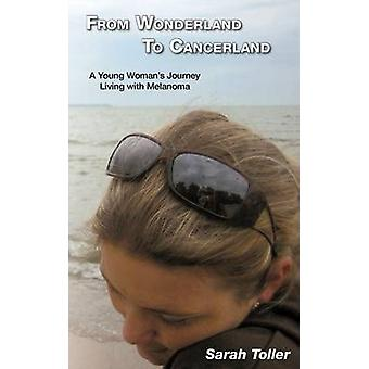 From Wonderland to Cancerland by Toller & Sarah