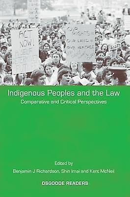 Indigenous Peoples and the Law Comparative and Critical Perspectives by Richardson & Benjamin J.