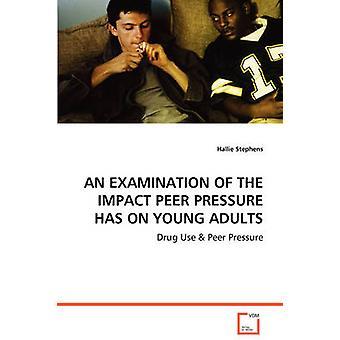 UN examen de la presión de grupo impacto tiene en los adultos jóvenes por Stephens y Hallie