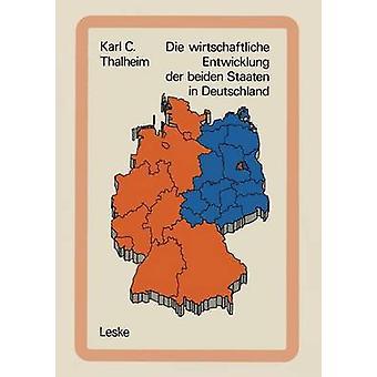 Morrer wirtschaftliche Entwicklung der beiden Staaten em Deutschland Tatsachen und Zahlen por Thalheim & Karl C.