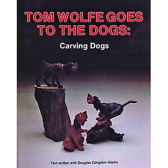 Tom Wolfe geht vor die Hunde - Hund von Tom Wolfe - 9780887403675 schnitzen
