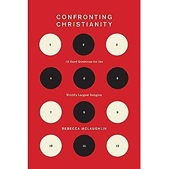 Confronting Christianity: 12� Hard Questions for the World's Largest Religion