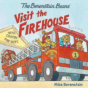The Berenstain Bears Visit the Firehouse by Mike Berenstain - Mike Be