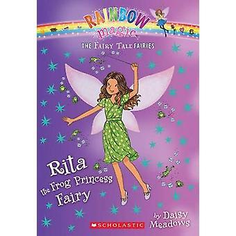 Rita the Frog Princess Fairy (the Fairy Tale Fairies #4) by Daisy Mea
