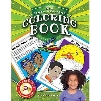 Our Black Heritage Coloring Book by Carole Marsh - 9780635117953 Book