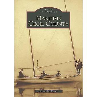 Maritime Cecil County by Christopher Knauss - 9780738544465 Book