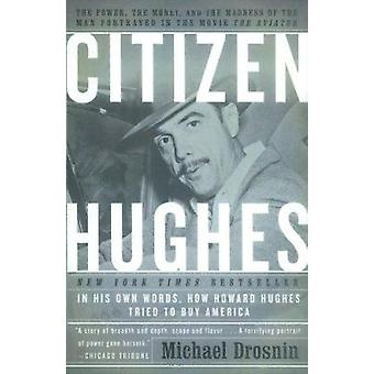 Citizen Hughes - The Power - the Money and the Madness of the Man Port