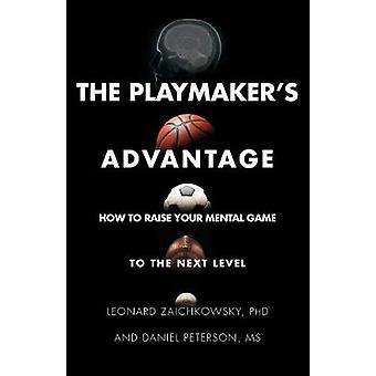The Playmaker's Advantage - How to Raise Your Mental Game to the Next