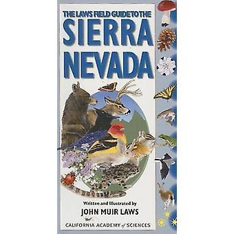 The Laws Field Guide to the Sierra Nevada by John Muir Laws - John Mu