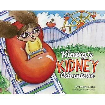 Kinsey's Kidney Adventure by Nadine Morsi - 9781684013760 Book