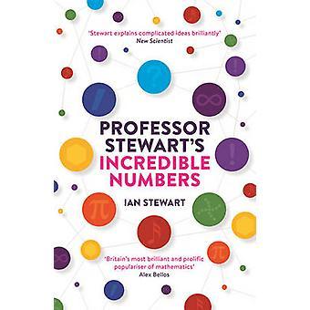 Professor Stewart's Incredible Numbers by Ian Stewart - 9781781254516