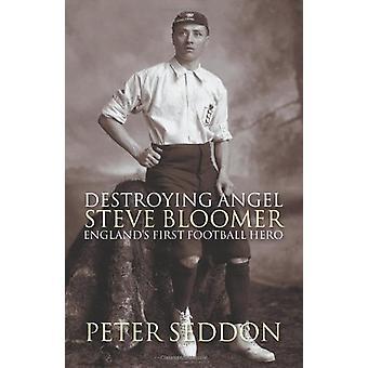 Steve Bloomer - Destroying Angel by Peter J. Seddon - 9781859837771 Bo