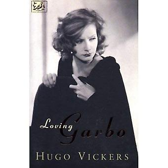 Loving Garbo: The Story of Greta Garbo,Cecil Beaton and Mercedes De Acosta