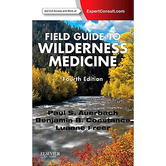 Field Guide to Wilderness Medicine: Expert Consult - Online and Print 4e (Paperback) by Auerbach Paul S.