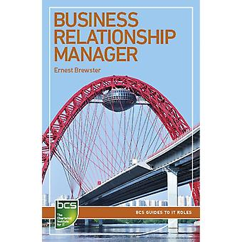 Business Relationship Manager: Careers in IT Service Management (BCS Guides to IT Roles) (Paperback) by Brewster Ernest