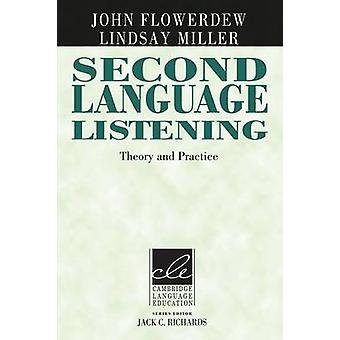 Second Language Listening by John Flowerdew & Lindsay Miller