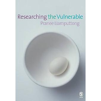 Researching the Vulnerable by Pranee Liamputtong