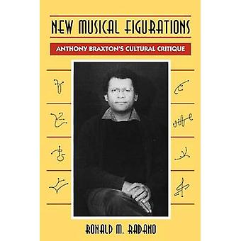 New Musical Figurations - Anthony Braxton's Cultural Critique by Ronal