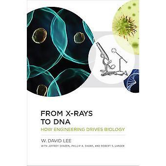 Des rayons x à l'ADN - comment le génie commandes Biology par w. David Lee-