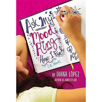Fragen Sie meine Stimmungsring wie ich mich fühle von Diana Lopez - 9780316209946 Buch