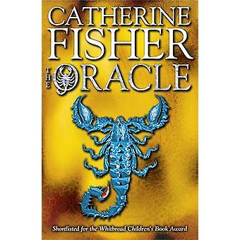 The Oracle by Catherine Fisher - 9780340843765 Book