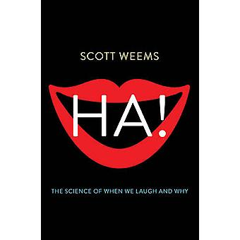 Ha! - The Science of When We Laugh and Why by Scott Weems - 9780465031