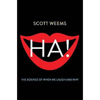 Ha! -Vetenskapen om när vi skrattar och därför av Scott Weems - 9780465031