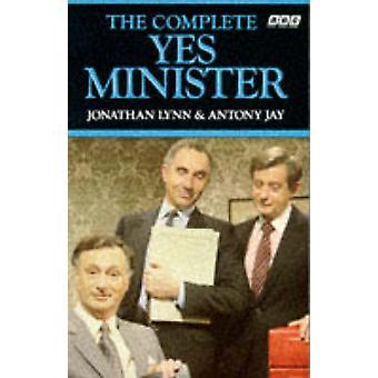 The Complete Yes Minister by Jonathan Lynn - Antony Jay - Nigel Hawth