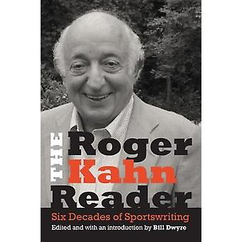 The Roger Kahn Reader - Six Decades of Sportswriting by Roger Kahn - 9