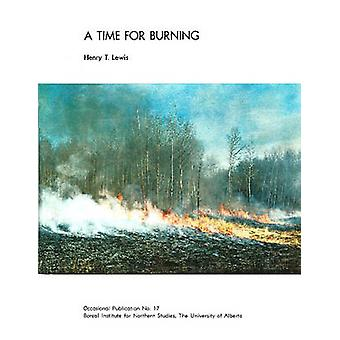 A Time for Burning by Henry T. Lewis - 9780919058248 Book