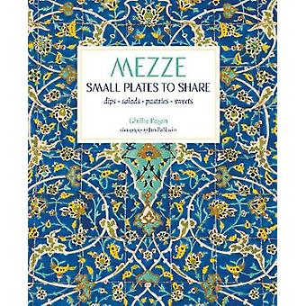 Mezze - Small Plates to Share by Ghillie Basan - 9781849759359 Book