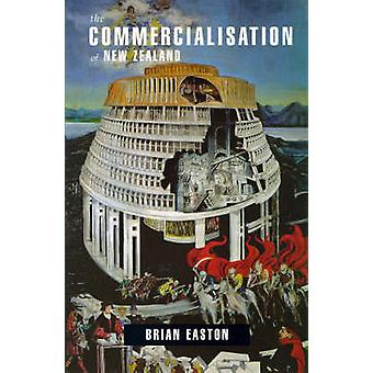 De commercialisering van Nieuw-Zeeland door Brian Easton - 9781869401733