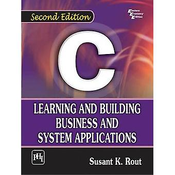 C - Learning and Building Business and System Applications (2nd editio