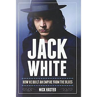 Jack White - How He Built an Empire from the Blues - 9781783058181 Book