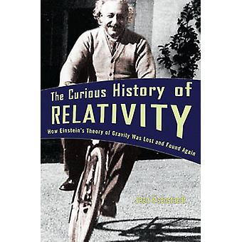The Curious History of Relativity - How Einstein's Theory of Gravity W