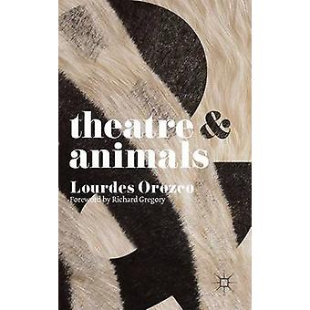 Theatre and Animals by Lourdes Orozco - 9780230361430 Book