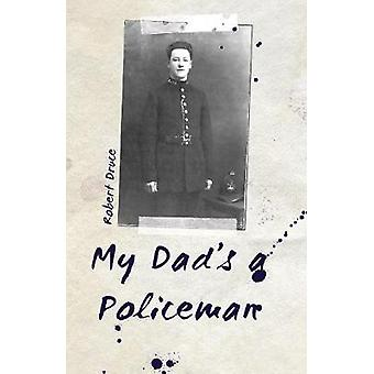 My Dad's a Policeman by Robert Druce - 9781788036030 Book